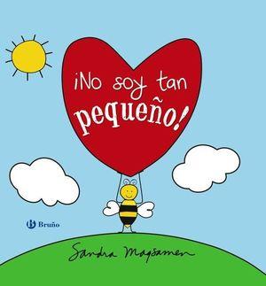 NO SOY TAN PEQUEÑO!