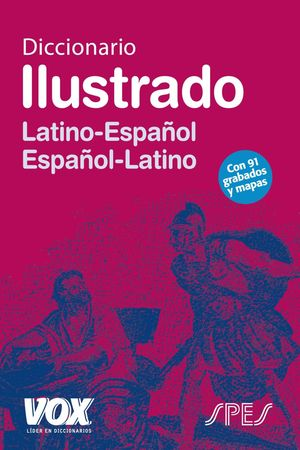 VOX ILUSTRADO DICCIONARIO LATINO-ESPAÑOL / ESPAÑOL-LATINO