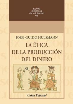 ETICA DE LA PRODUCCION DEL DINERO