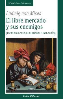 LIBRE MERCADO Y SUS ENEMIGOS
