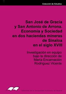 SAN JOSÉ DE GRACIA Y SAN ANTONIO DE ARRRONA. ECONOMÍA Y SOCIEDAD EN DOS HACIENDA