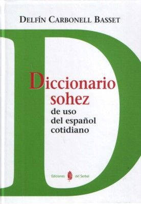 DICCIONARIO SOHEZ DE USO DEL ESPAÑOL COTIDIANO