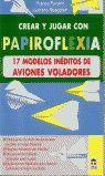 PAPIROFLEXIA 17 MODELOS INEDITOS DE AVIONES