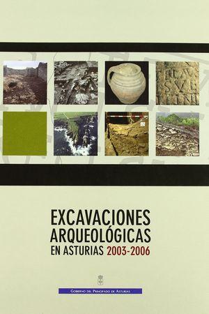 EXCAVACIONES ARQUEOLÓGICAS EN ASTURIAS, 2003-2006