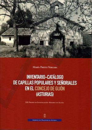 INVENTARIO-CATÁLOGO DE CAPILLAS POPULARES Y SEÑORIALES EN EL CONCEJO DE GIJÓN (A