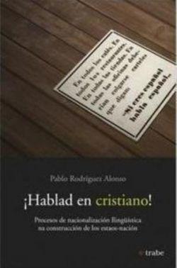 HABLAD EN CRISTIANO!