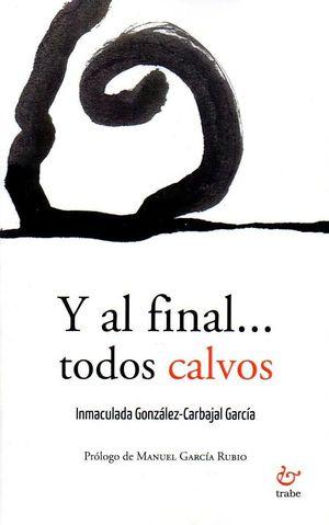 Y AL FINAL... TODOS CALVOS