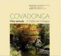 COVADONGA. OTRA MIRADA / COVADONGA. A DIFFERENT GLIMPSE