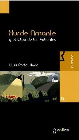 XURDE AMANTE Y EL CLUB DE LOS VALIENTES