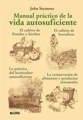 MANUAL PRÁCTICO DE LA VIDA AUTOSUFICIENTE.