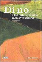 DI NO A LAS ENFERMEDADES CARDIOVASCULARES