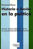 HISTORIA E ILUSIÓN EN LA POLÍTICA