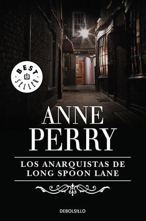 LOS ANARQUISTAS DE LONG SPOON LANE (INSPECTOR THOMAS PITT 24)