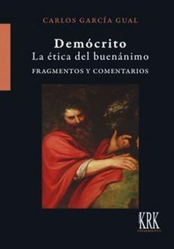 DEMOCRITO. LA ETICA DEL BUENANIMO. FRAGMENTOS Y COMENTARIOS