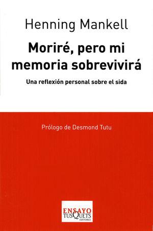 MORIRÉ, PERO MI MEMORIA SOBREVIVIRÁ