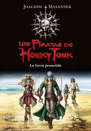 LOS PIRATAS DE HONKY TONK 1. LA TIERRA PROMETIDA