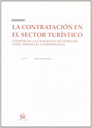 LA CONTRATACIÓN EN EL SECTOR TURÍSTICO. A PARTIR DE LAS NOCIONES DE DERECHO CIV