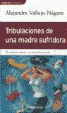 TRIBULACIONES DE UNA MADRE SUFRIDORA