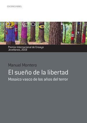 EL SUEÑO DE LA LIBERTAD. MOSAICO VASCO DE LOS AÑOS DE TERROR
