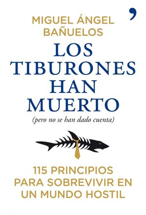 LOS TIBURONES HAN MUERTO (PERO NO SE HAN DADO CUENTA)