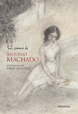 12 POEMAS DE ANTONIO MACHADO ILUSTRADOS POR PABLO