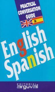 GUÍAS PRÁCTICA DE CONVERSACIÓN INGLÉS-ESPAÑOL
