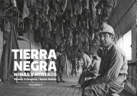 TIERRA NEGRA VOLUMEN 2. MINAS Y MINEROS
