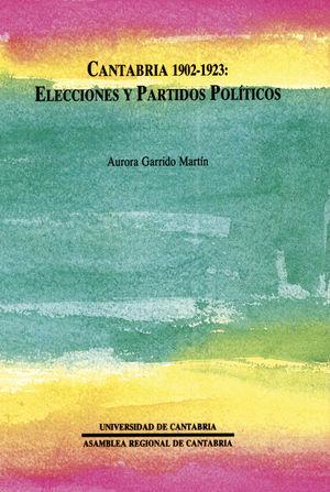 CANTABRIA 1902-1923: ELECCIONES Y PARTIDOS POL?TICOS