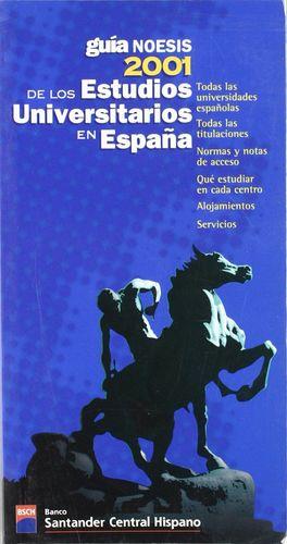GUÍA NOESIS 2001 DE LOS ESTUDIOS UNIVERSITARIOS EN ESPAÑA