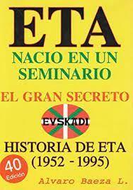 E.T.A. NACIÓ EN UN SEMINARIO. EL GRAN SECRETO