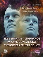 TRES ENSAYOS JUNGUIANOS PARA PSICOANALISTAS Y PSIC