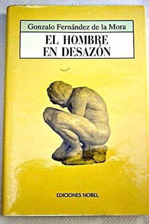 EL HOMBRE EN DESAZÓN