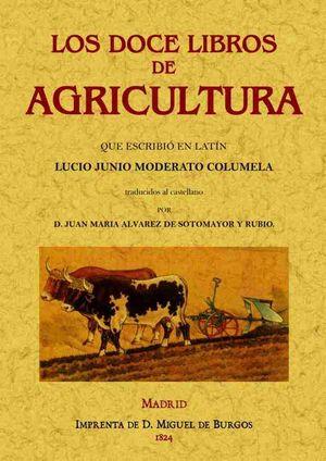 LOS DOCE LIBROS DE AGRICULTURA QUE ESCRIBIÓ EN LATÍN JUNIO MODERATO COLUMELA