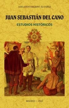 JUAN SEBASTIAN DEL CANO ESTUDIOS HISTORICOS