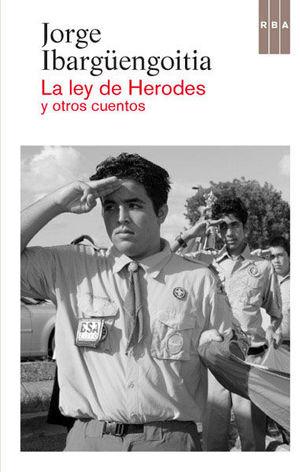 LA LEY DE HERODES Y OTROS CUENTOS