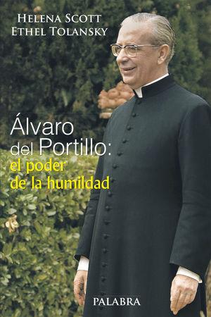 ÁLVARO DEL PORTILLO: EL PODER DE LA HUMILDAD