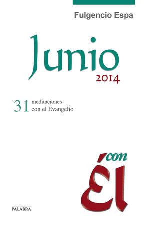 JUNIO 2014, CON ÉL
