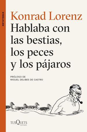 HABLABA CON LAS BESTIAS, LOS PECES Y LOS PÁJAROS