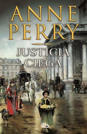 JUSTICIA CIEGA (DETECTIVE WILLIAM MONK 19)