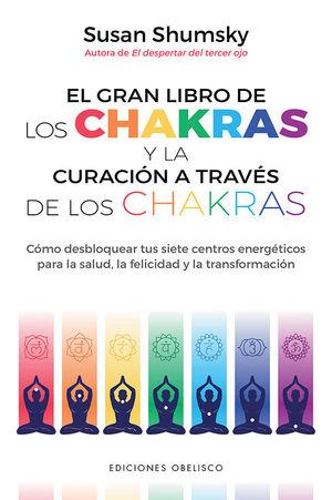 GRAN LIBRO DE LOS CHAKRAS Y LA CURACIÓN A TRAVÉS D
