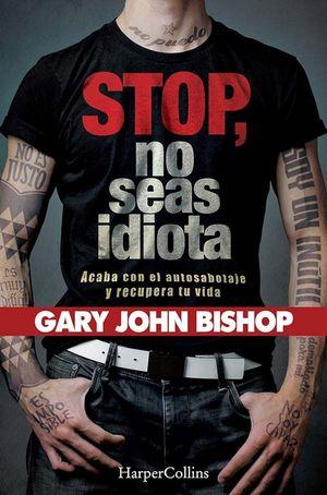 STOP NO SEAS IDIOTA