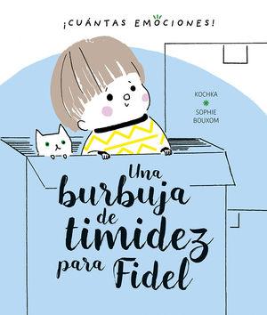BURBUJA DE TIMIDEZ PARA FIDEL, UNA