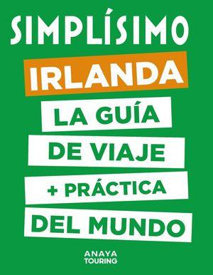 IRLANDA. SIMPLÍSIMO LA GUIA DE VIAJE +PRÁCTICA DEL MUNDO