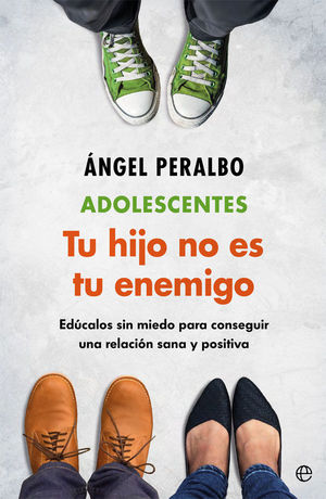 ADOLESCENTES TUS HIJO NO ES TU ENEMIGO