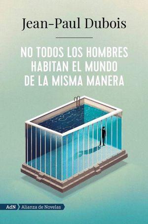 NO TODOS LOS HOMBRES HABITAN EL MUNDO DE LA MISMA MANERA