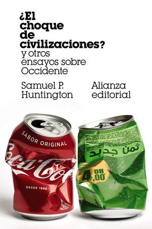 EL CHOQUE DE CIVILIZACIONES Y OTROS ENSAYOS SOBRE OCCIDENTE