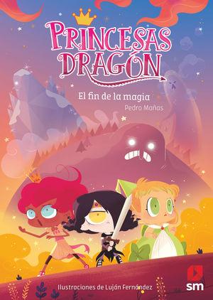 PRINCESAS DRAGÓN (10) EL FIN DE LA MAGIA