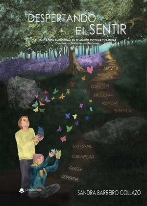 DESPERTANDO EL SENTIR. EDUCACIÓN EMOCIONAL EN EL ÁMBITO ESCOLAR Y FAMILIAR. CUEN