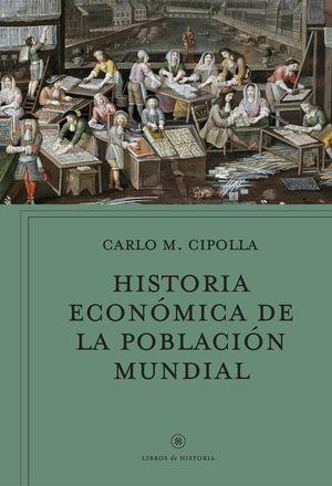 HISTORIA ECONOMICA DE LA POBLACION MUNDIAL