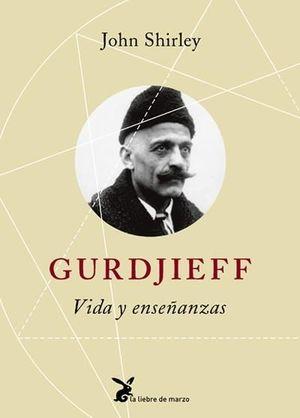 GURDJIEFF, VIDA Y ENSEÑANZAS